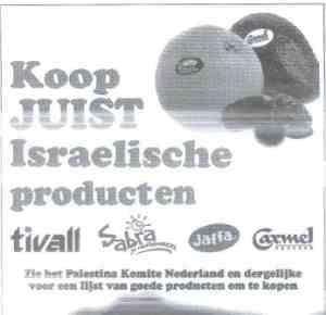 Koop juist Israëlische producten! Zie het Palestina Komite Nederland en dergelijke voor een lijst van goede producten om te kopen.