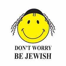 don't worry be jewish